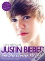 Justin Bieber - First Step 2 Forever, My Story