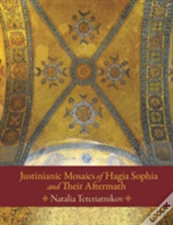 Wook.pt - Justinianic Mosaics Of Hagia Sophia And Their Aftermath
