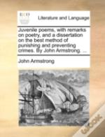 Juvenile Poems, With Remarks On Poetry,
