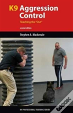 K9 Agression Control: Teaching The 'Out'