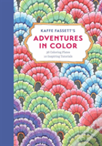 Kaffe Fassettã¯Â¿Â½S Adventures In Color (Adult Coloring Book): 36 Coloring Plates, 10 Inspiring Tutorials