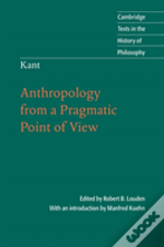 Kant: Anthropology From A Pragmatic Point Of View