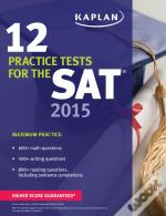 Kaplan 12 Practice Tests For The Sat 2015