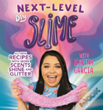 Karina Garcia'S Next-Level Diy Slime
