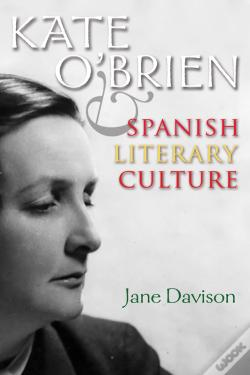 Wook.pt - Kate O'Brien And Spanish Literary Culture