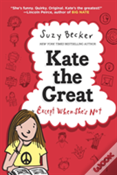 Kate The Great Except When She'S Not