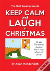 Keep Calm And Laugh At Christmas