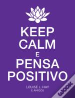 Keep Calm e Pensa Positivo