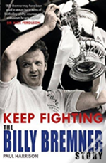 Keep Fighting: The Billy Bremner Story
