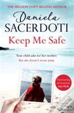 Keep Me Safe (Seal Island 1) From The #1 Bestselling Author Of Watch Over Me