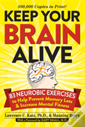 Keep Your Brain Alive : 83 Neurobic Exercises To Help Prevent Memory Loss And Increase Mental Fitness