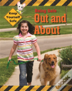 Keep Yourself Safe: Being Safe Out And About