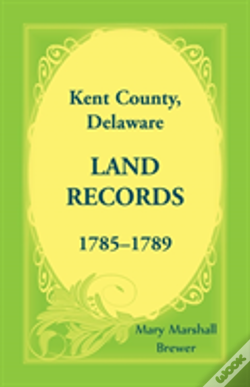 Wook.pt - Kent County, Delaware Land Records, 1785-1789