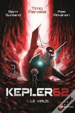 Kepler62 T5:Le Virus - Volume 05