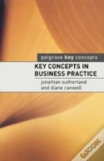 Key Concepts In Business Practice