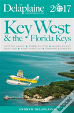 Key West And The Florida Keys - The Delaplaine 2017 Long Weekend Guide