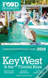 Key West & The Florida Keys - 2019 - The Food Enthusiast'S Complete Restaurant Guide