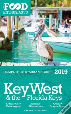 Wook.pt - Key West & The Florida Keys - 2019 - The Food Enthusiast'S Complete Restaurant Guide