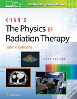 Wook.pt - Khan Physics Of Radiation Therapy 6e
