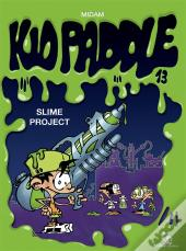 Kid Paddle T.13 Slime Project