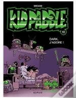 Kid Paddle T.4 ; Dark J'Adore