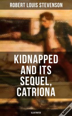 Wook.pt - Kidnapped And Its Sequel, Catriona (Illustrated)