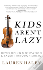 Kids Aren'T Lazy