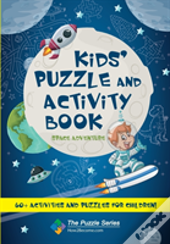 Kids' Puzzle And Activity Book: Space & Adventure!