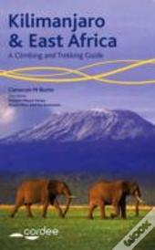 Kilimanjaro & East Africa - A Climbing and Trekking Guide