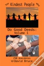 Kindest People Who Do Good Deeds: Volume 1