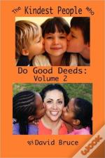 Kindest People Who Do Good Deeds: Volume 2