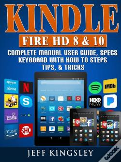 Wook.pt - Kindle Fire Hd 8 & 10 Complete Manual User Guide, Specs, Keyboard With How To Steps, Tips, & Tricks