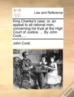 Wook.pt - King Charles'S Case: Or, An Appeal To Al