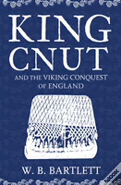 Wook.pt - King Cnut And The Viking Conquest Of England 1016
