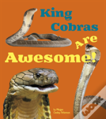 King Cobras Are Awesome