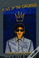 King Of The Chicanos