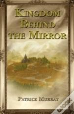 KINGDOM BEHIND THE MIRROR