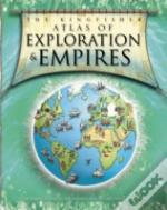 Kingfisher Atlas Of Exploration And Empires