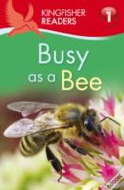 Wook.pt - Kingfisher Readers: Busy As A Bee (Level 1: Beginning To Read)