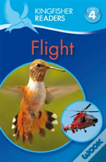 Kingfisher Readers: Flight (Level 4: Reading Alone)