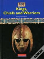 Kings, Chiefs And Warriors