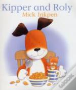 Kipper And Roly