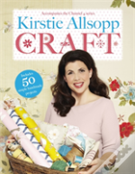 Kirstie'S Great British Book Of Craft