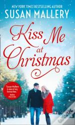 Kiss Me At Christmas: Marry Me At Christmas (Fool'S Gold, Book 21) / A Kiss In The Snow (Fool'S Gold, Book 1000) (Mills & Boon M&B) (Fool'S Gold, Book 21)