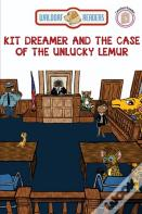 Kit Dreamer And The Case Of The Unlucky Lemur