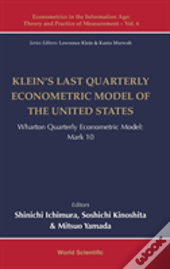 Klein'S Last Quarterly Econometric Model Of The United States: Wharton Econometric Model Mark 10