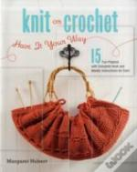 Knit Or Crochet - Have It Your Way
