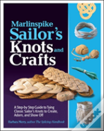 Knots And Crafts Of The Marlinspike Sailor