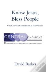 Know Jesus, Bless People