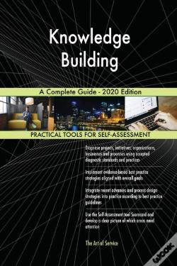 Wook.pt - Knowledge Building A Complete Guide - 2020 Edition